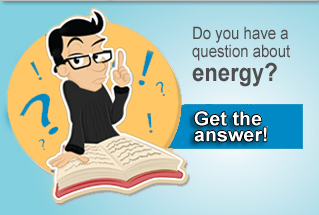 Do you have a question about energy? Get the answer!