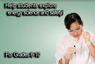 Energy Science-SMART! Help students explore energy science and safety. For grades 6-10.